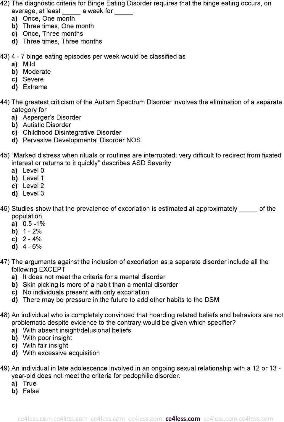 44) The greatest criticism of the Autism Spectrum Disorder involves the elimination of a separate category for a) Asperger s Disorder b) Autistic Disorder c) Childhood Disintegrative Disorder d)