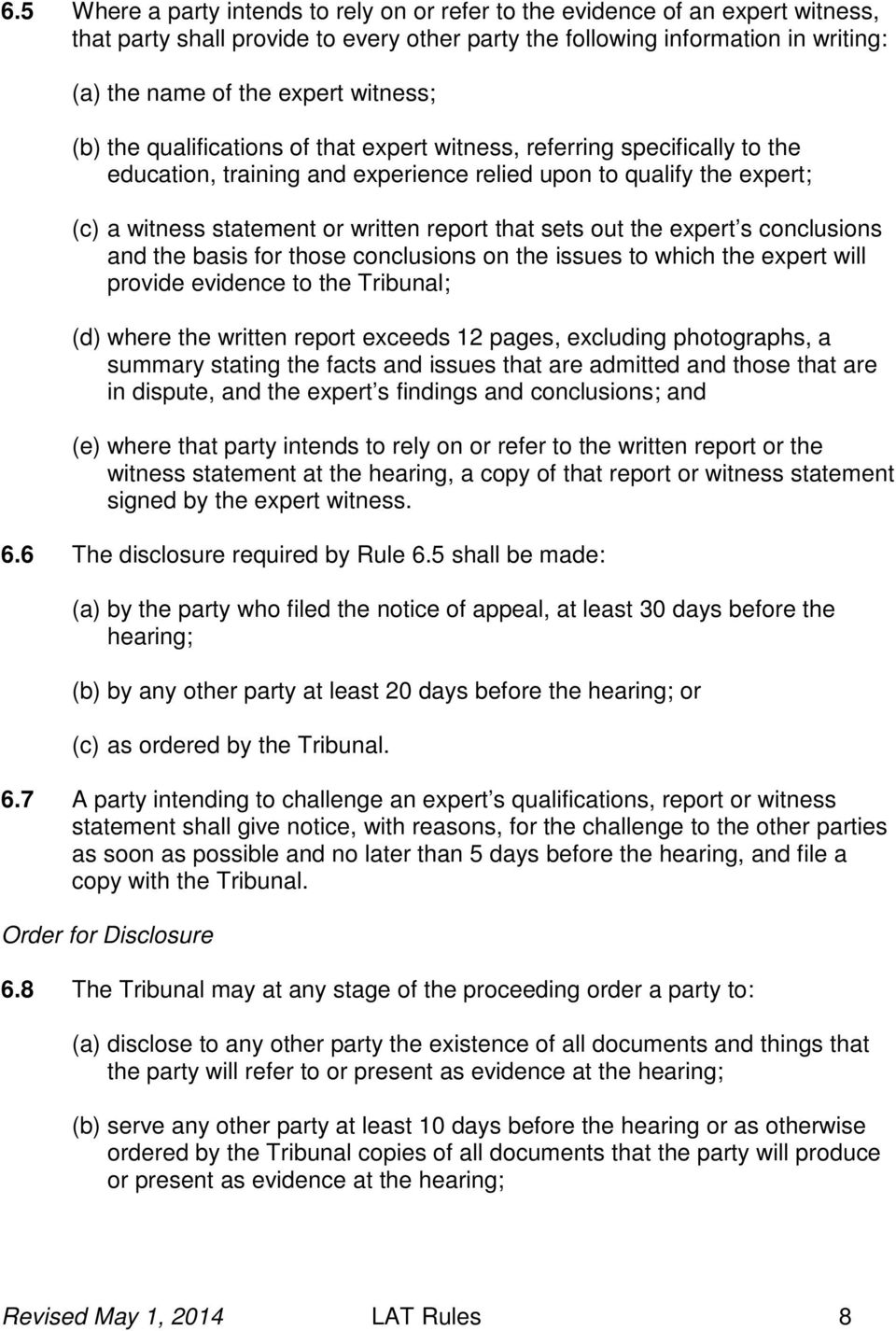 that sets out the expert s conclusions and the basis for those conclusions on the issues to which the expert will provide evidence to the Tribunal; (d) where the written report exceeds 12 pages,