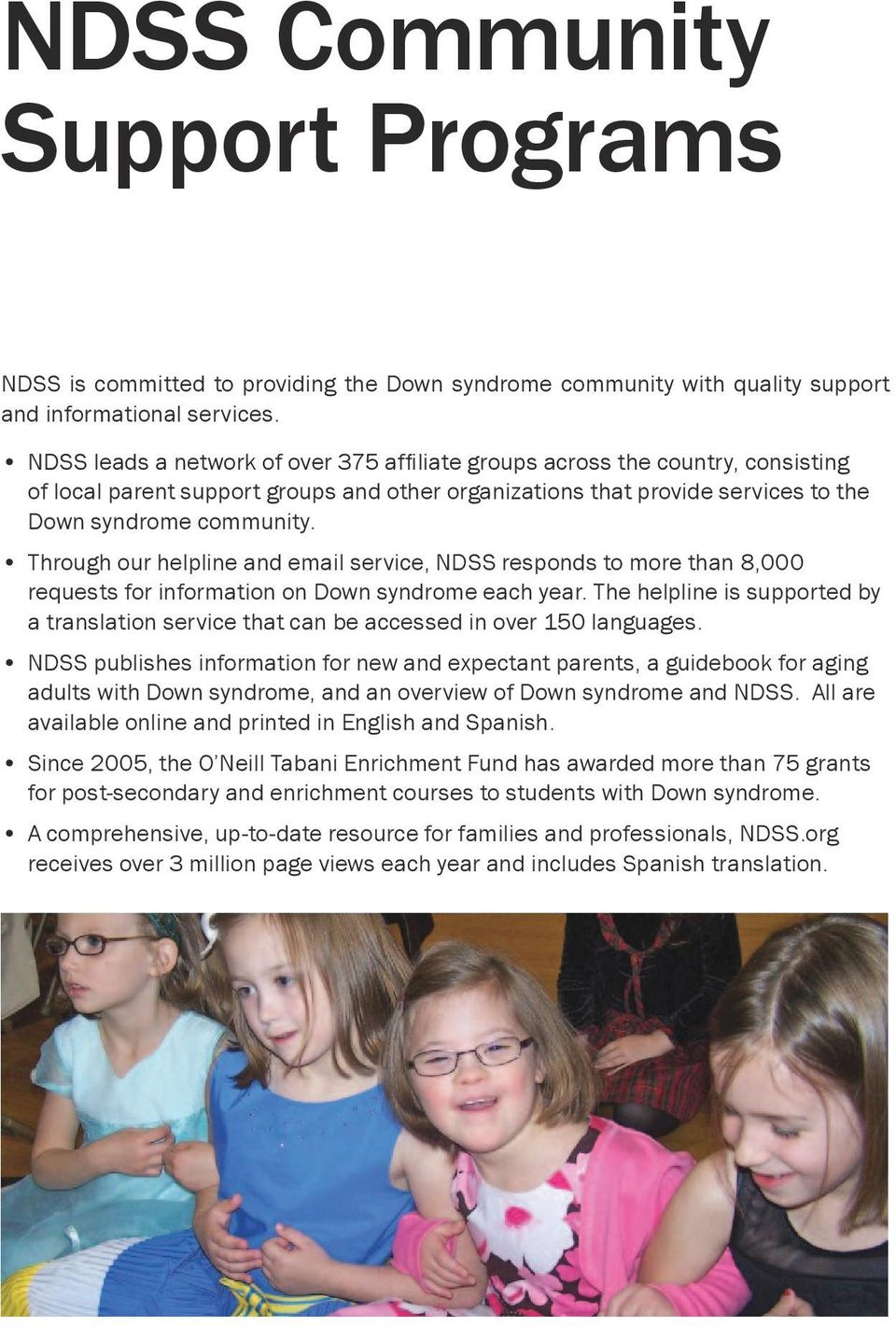 Through our helpline and email service, NDSS responds to more than 8,000 requests for information on Down syndrome each year.