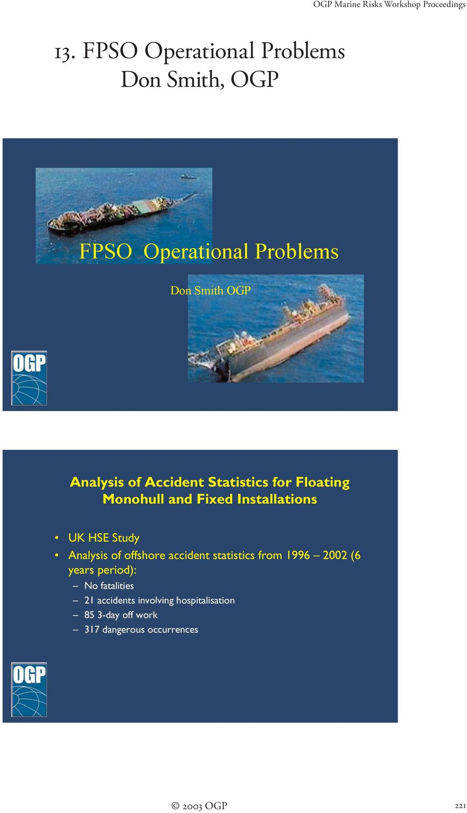 Accident Statistics for Floating Monohull and Fixed Installations UK HSE Study Analysis of