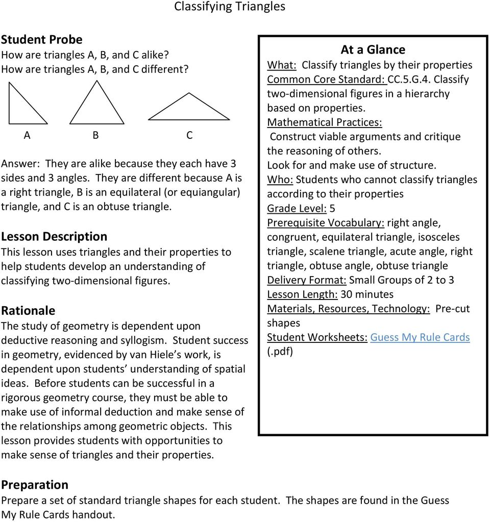 Lesson Description This lesson uses triangles and their properties to help students develop an understanding of classifying two-dimensional figures.
