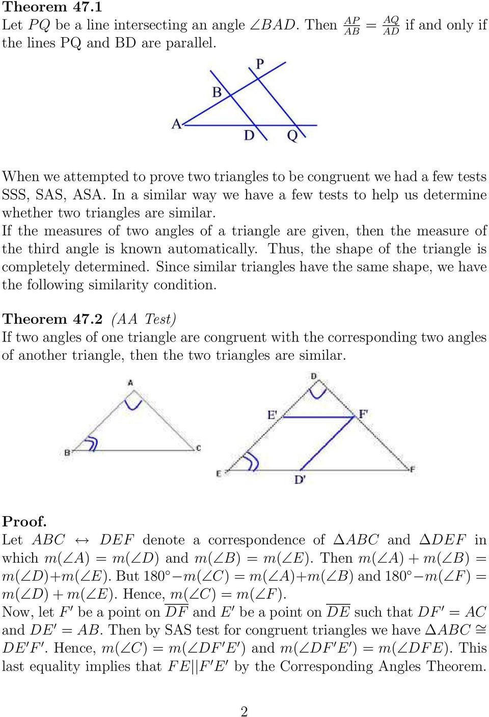 In a similar way we have a few tests to help us determine whether two triangles are similar.