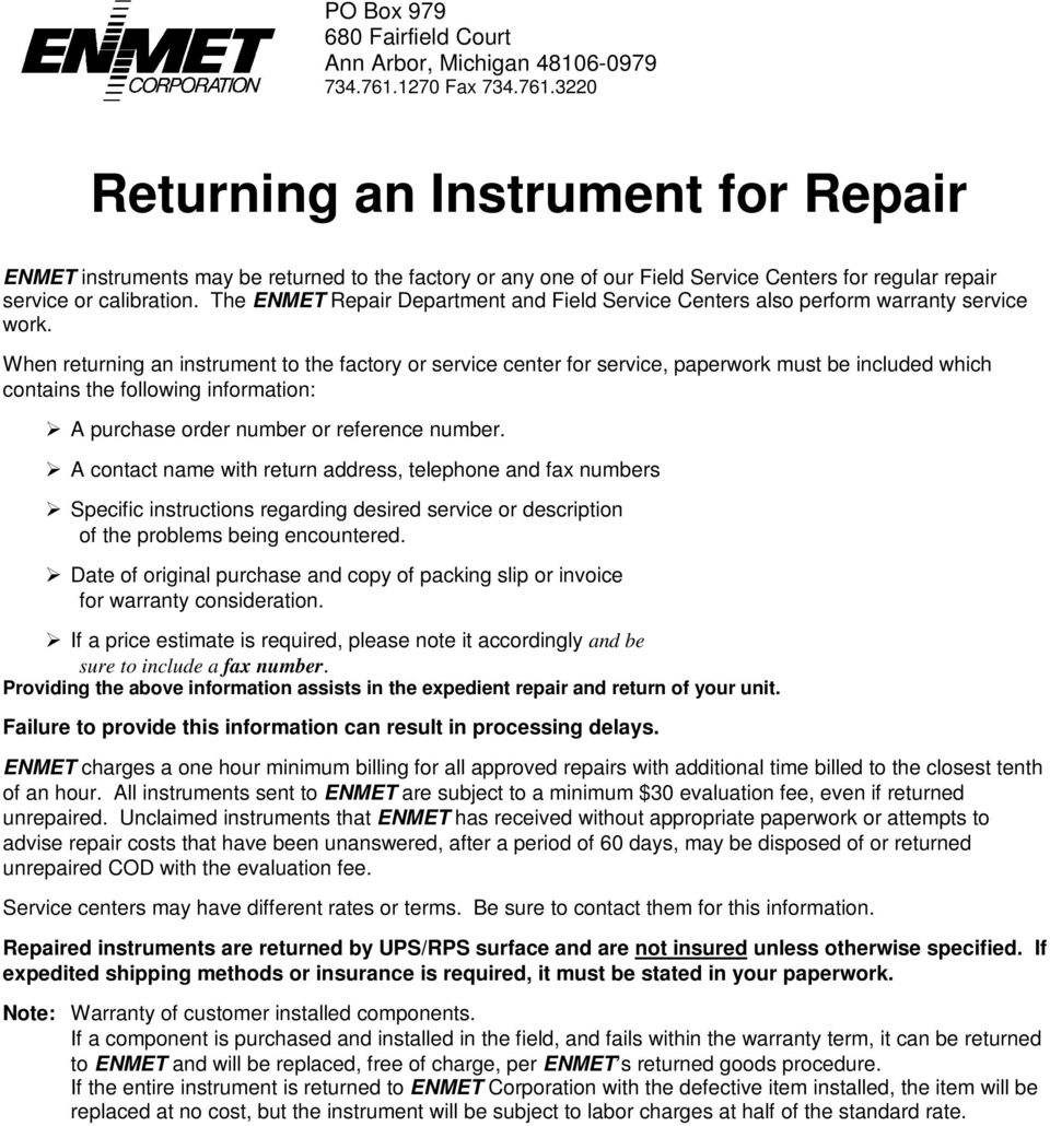 The ENMET Repair Department and Field Service Centers also perform warranty service work.