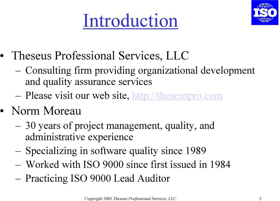 com Norm Moreau 30 years of project management, quality, and administrative experience Specializing in