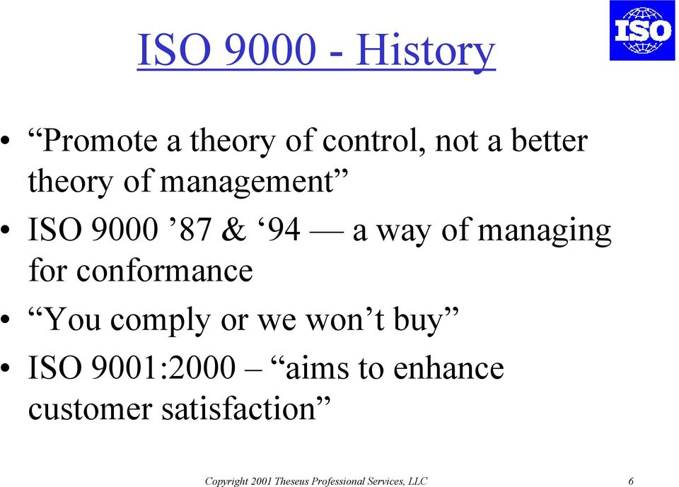 conformance You comply or we won t buy ISO 9001:2000 aims to