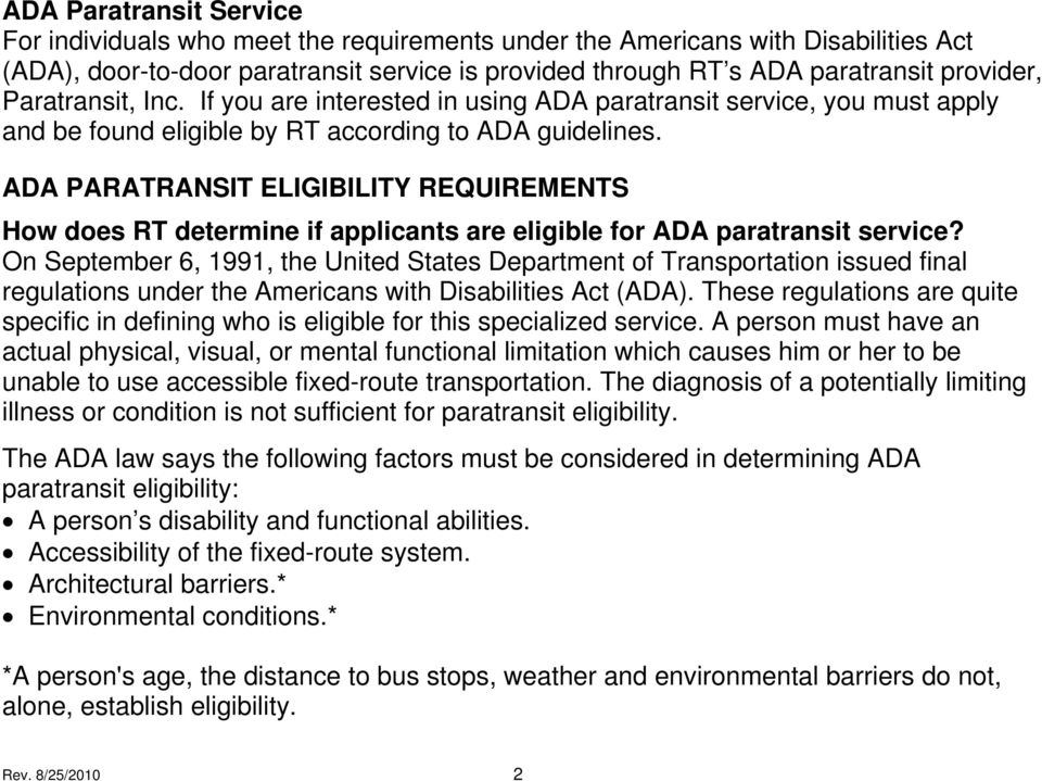 ADA PARATRANSIT ELIGIBILITY REQUIREMENTS How does RT determine if applicants are eligible for ADA paratransit service?