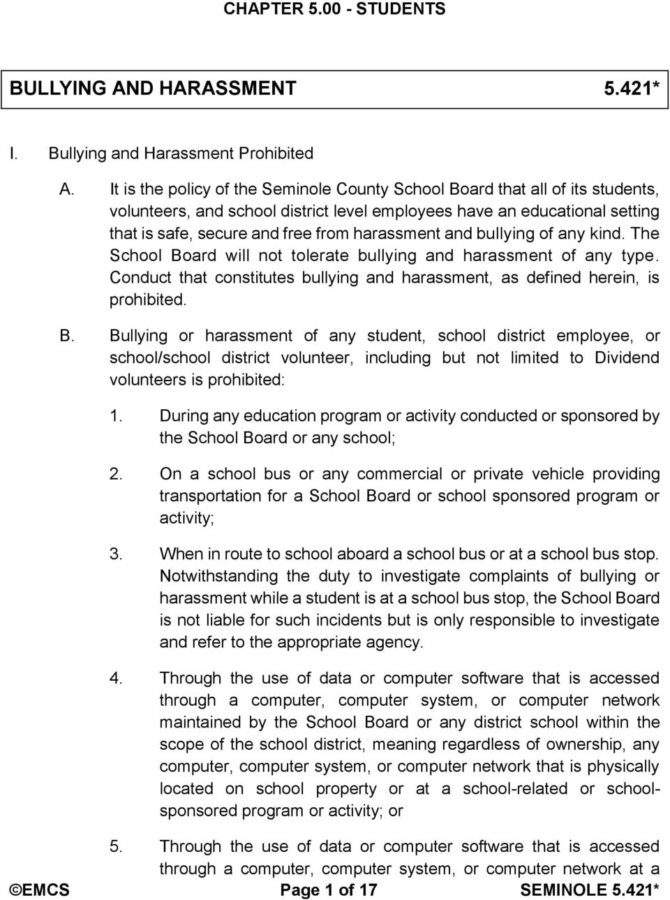 harassment and bullying of any kind. The School Bo