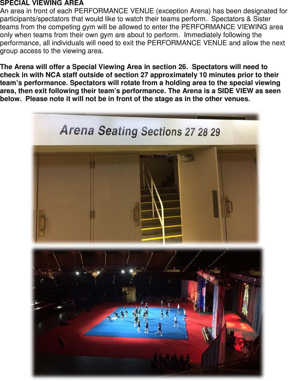 Immediately following the performance, all individuals will need to exit the PERFORMANCE VENUE and allow the next group access to the viewing area.