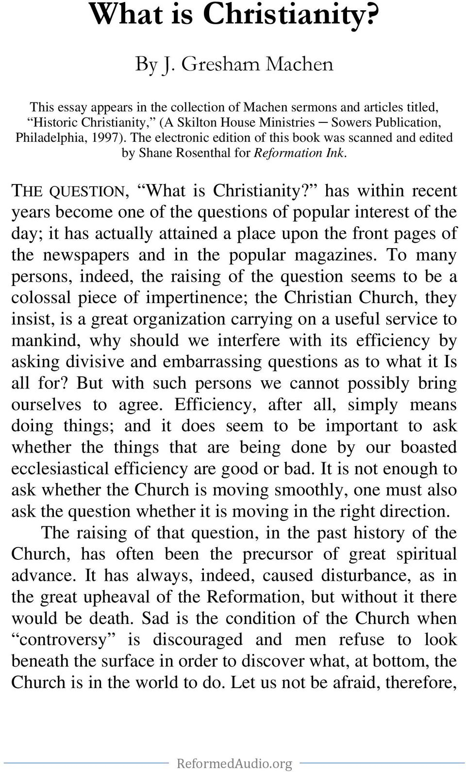 The electronic edition of this book was scanned and edited by Shane Rosenthal for Reformation Ink. THE QUESTION, What is Christianity?