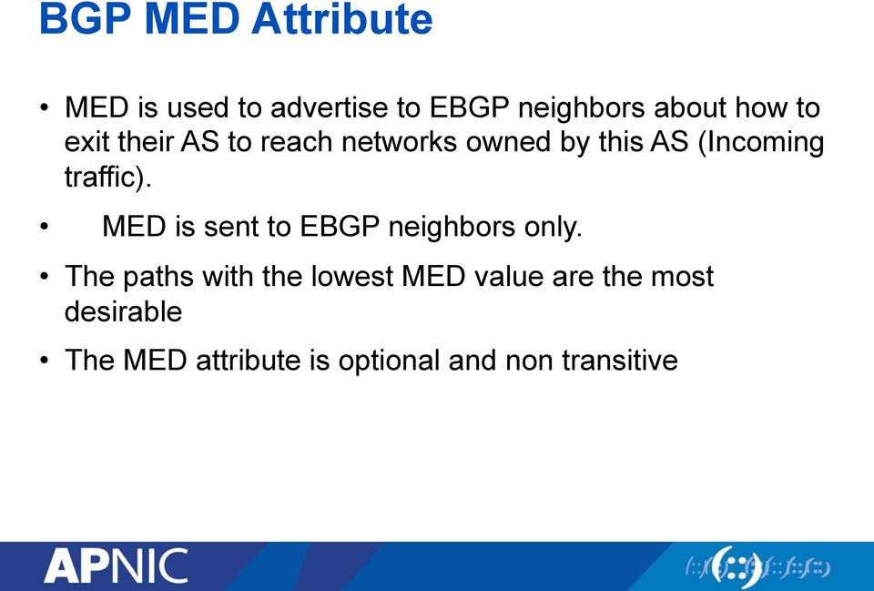 MED is sent to EBGP neighbors only.