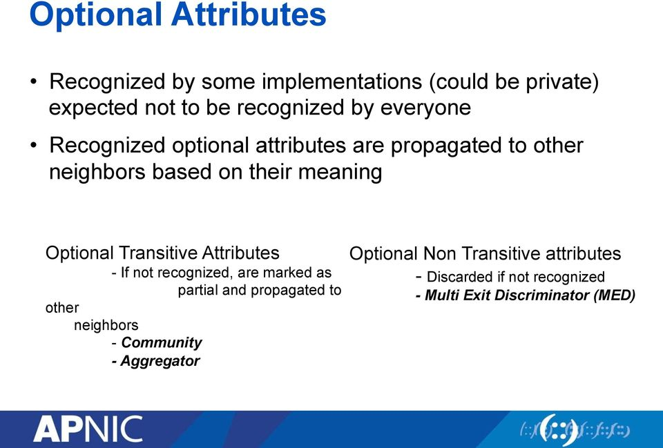 Transitive Attributes - If not recognized, are marked as partial and propagated to other neighbors -