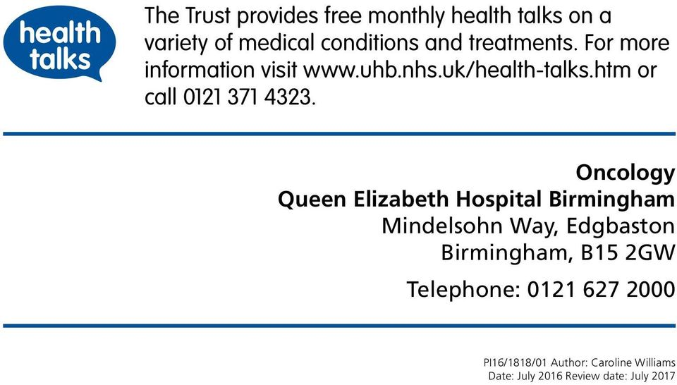 Oncology Queen Elizabeth Hospital Birmingham Mindelsohn Way, Edgbaston Birmingham, B15 2GW