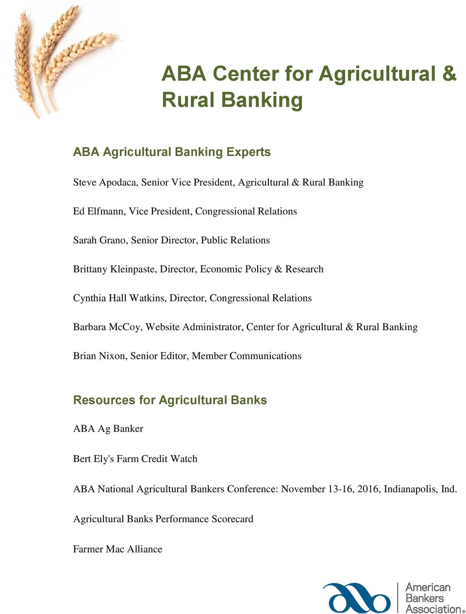 Relations Barbara McCoy, Website Administrator, Center for Agricultural & Rural Banking Brian Nixon, Senior Editor, Member Communications Resources for Agricultural Banks ABA