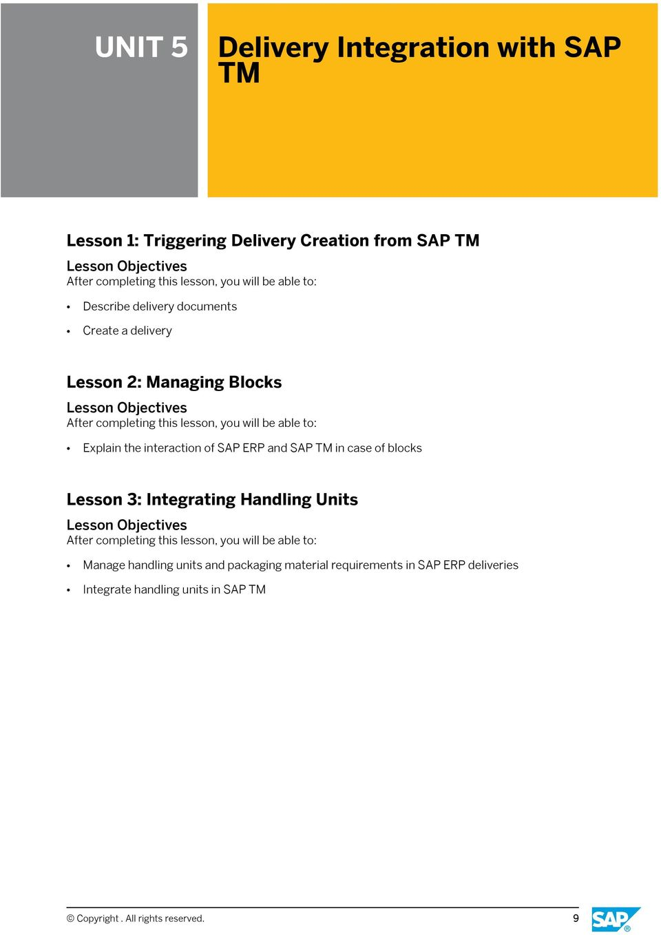 SAP TM in case of blocks Lesson 3: Integrating Handling Units Manage handling units and packaging