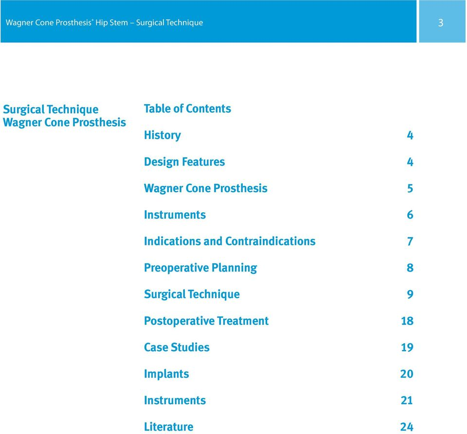 Instruments 6 Indications and Contraindications 7 Preoperative Planning 8 Surgical