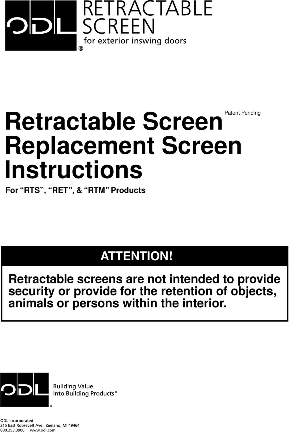 Retractable screens are not intended to provide security or
