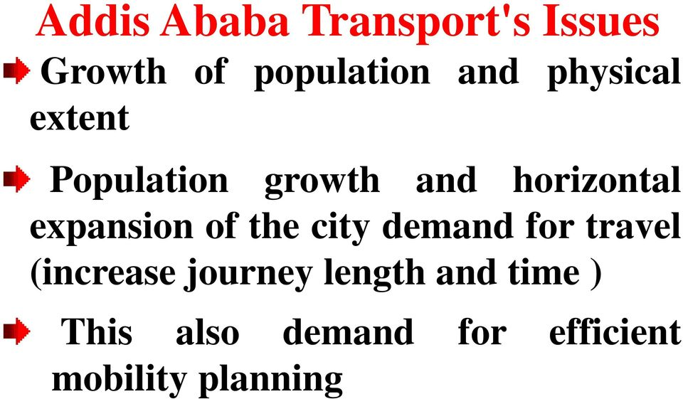 expansion of the city demand for travel (increase journey