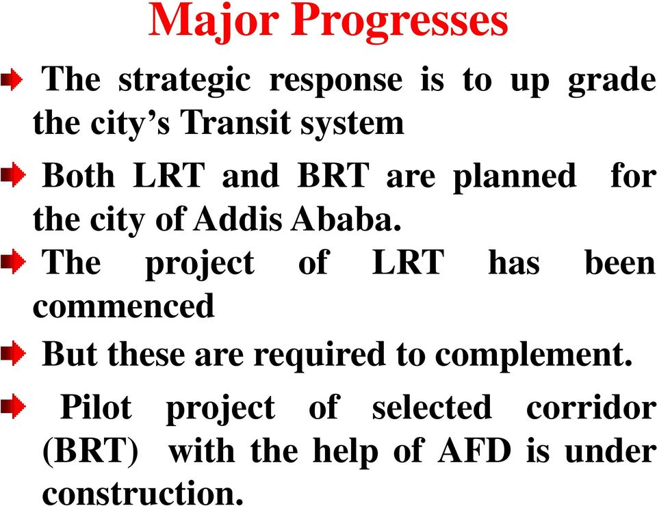 The project of LRT has been commenced But these are required to complement.