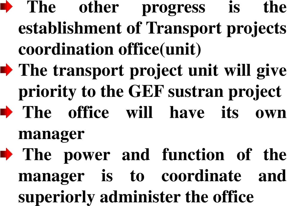 to the GEF sustran project The office will have its own manager The