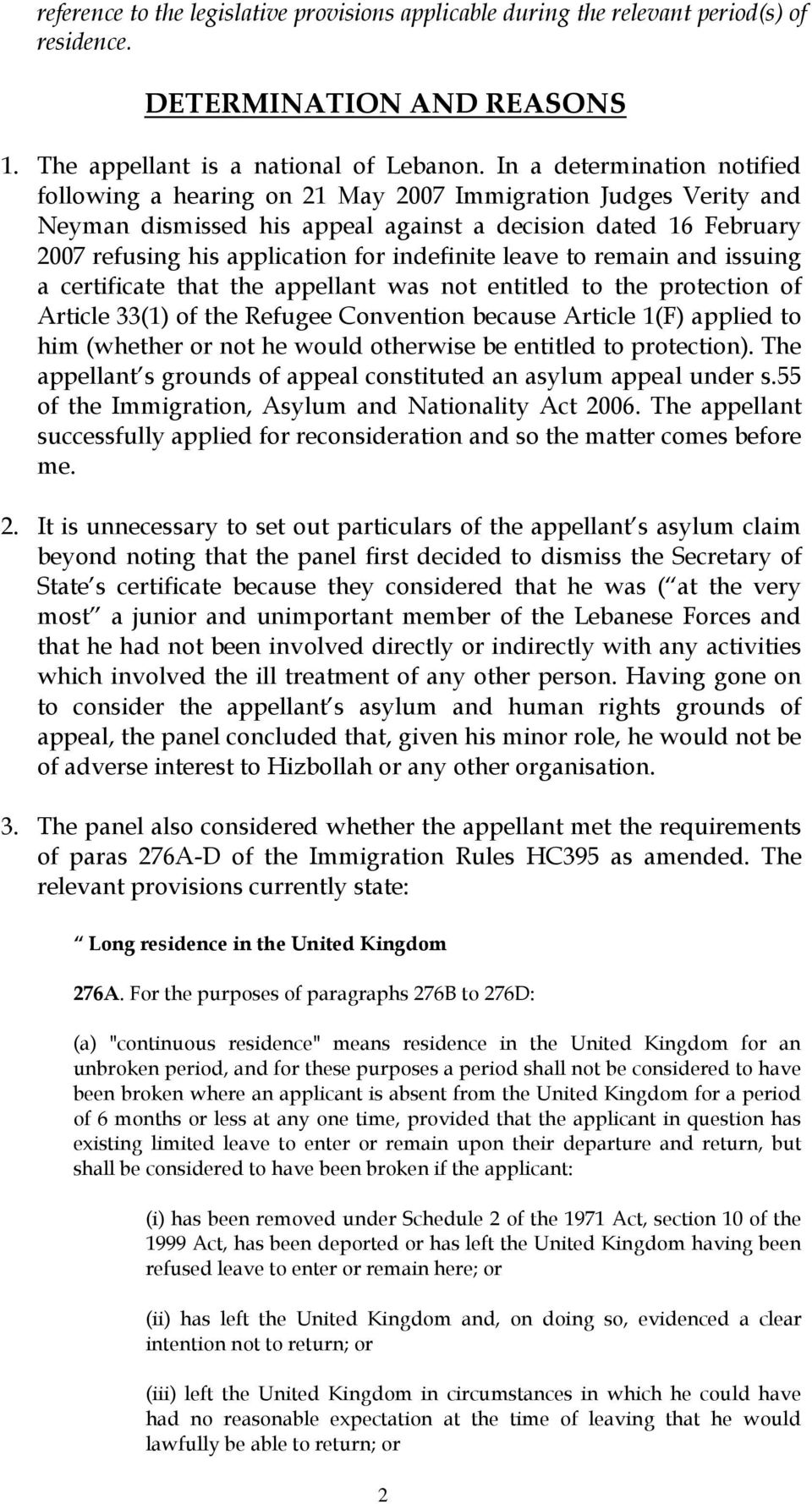indefinite leave to remain and issuing a certificate that the appellant was not entitled to the protection of Article 33(1) of the Refugee Convention because Article 1(F) applied to him (whether or