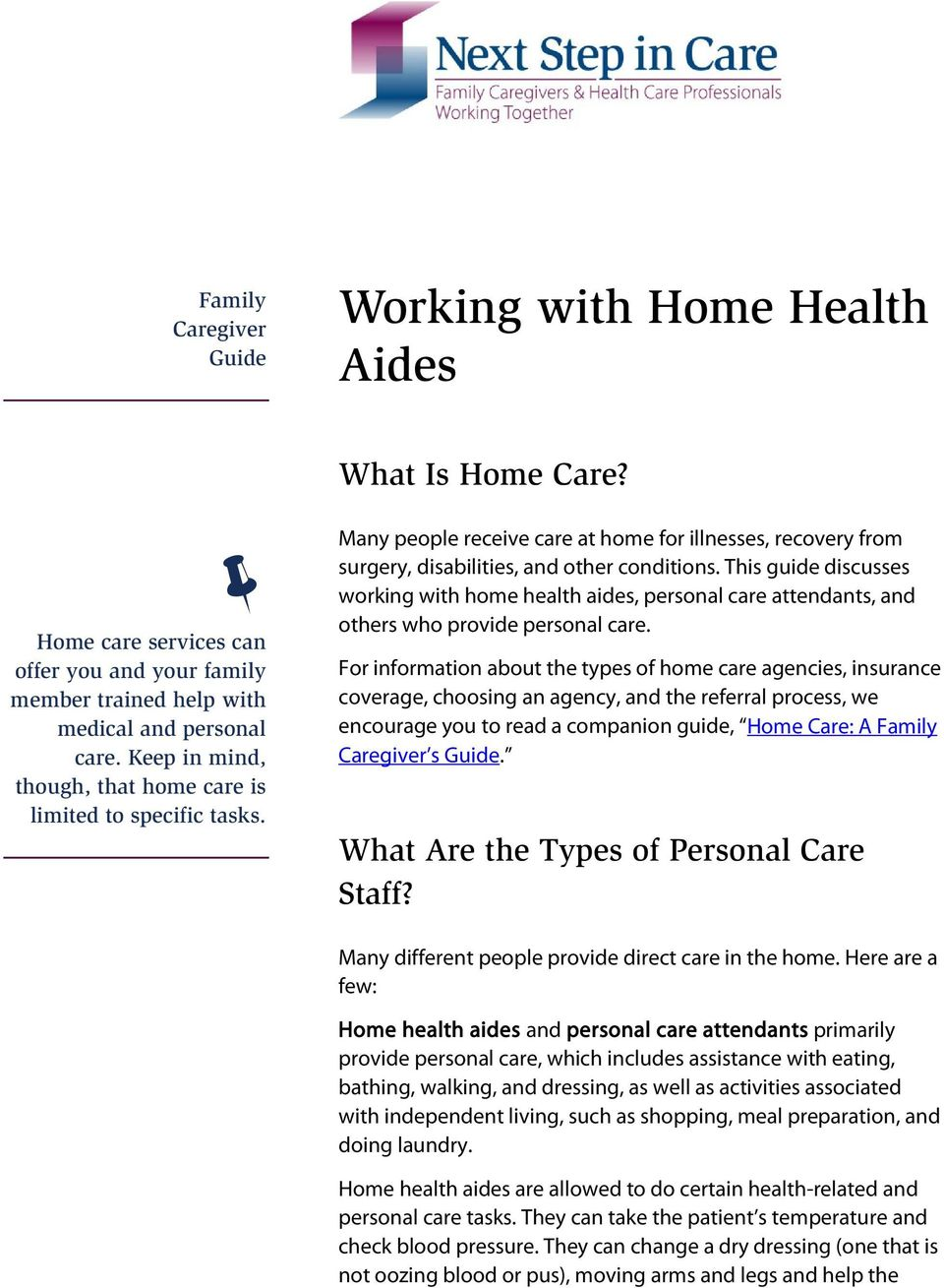This guide discusses working with home health aides, personal care attendants, and others who provide personal care.
