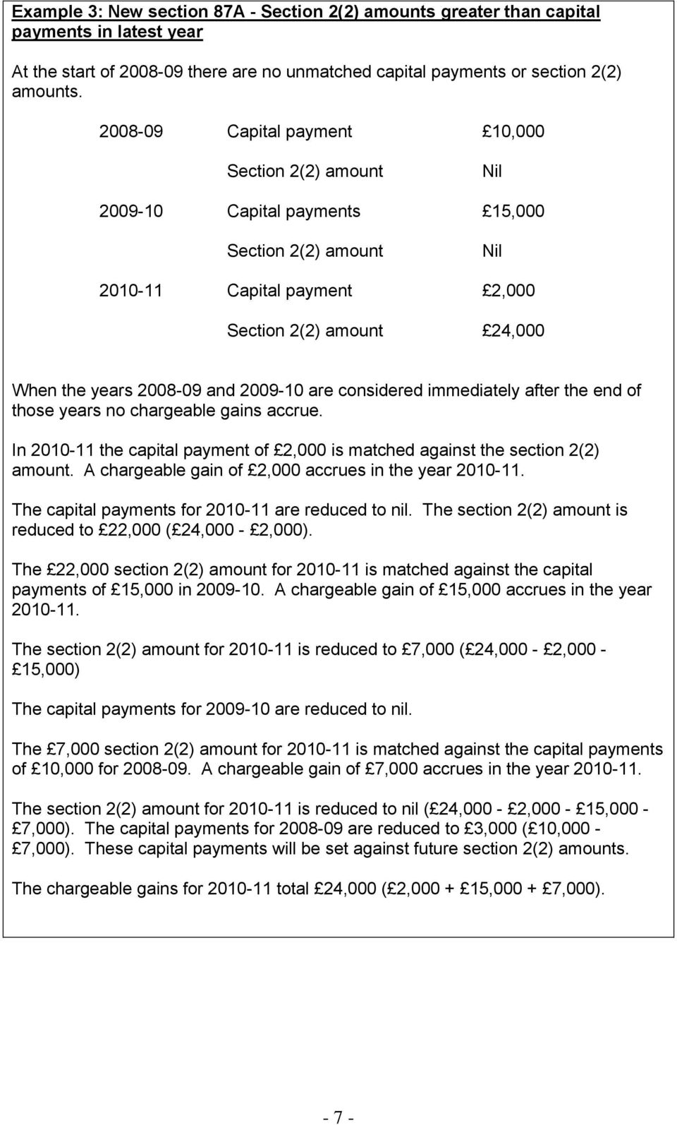 2009-10 are considered immediately after the end of those years no chargeable gains accrue. In 2010-11 the capital payment of 2,000 is matched against the section 2(2) amount.