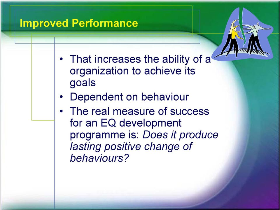 The real measure of success for an EQ development
