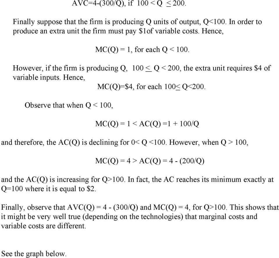 Observe that when Q < 100, MC(Q) = 1 < AC(Q) =1 + 100/Q and therefore, the AC(Q) is declining for 0< Q <100.