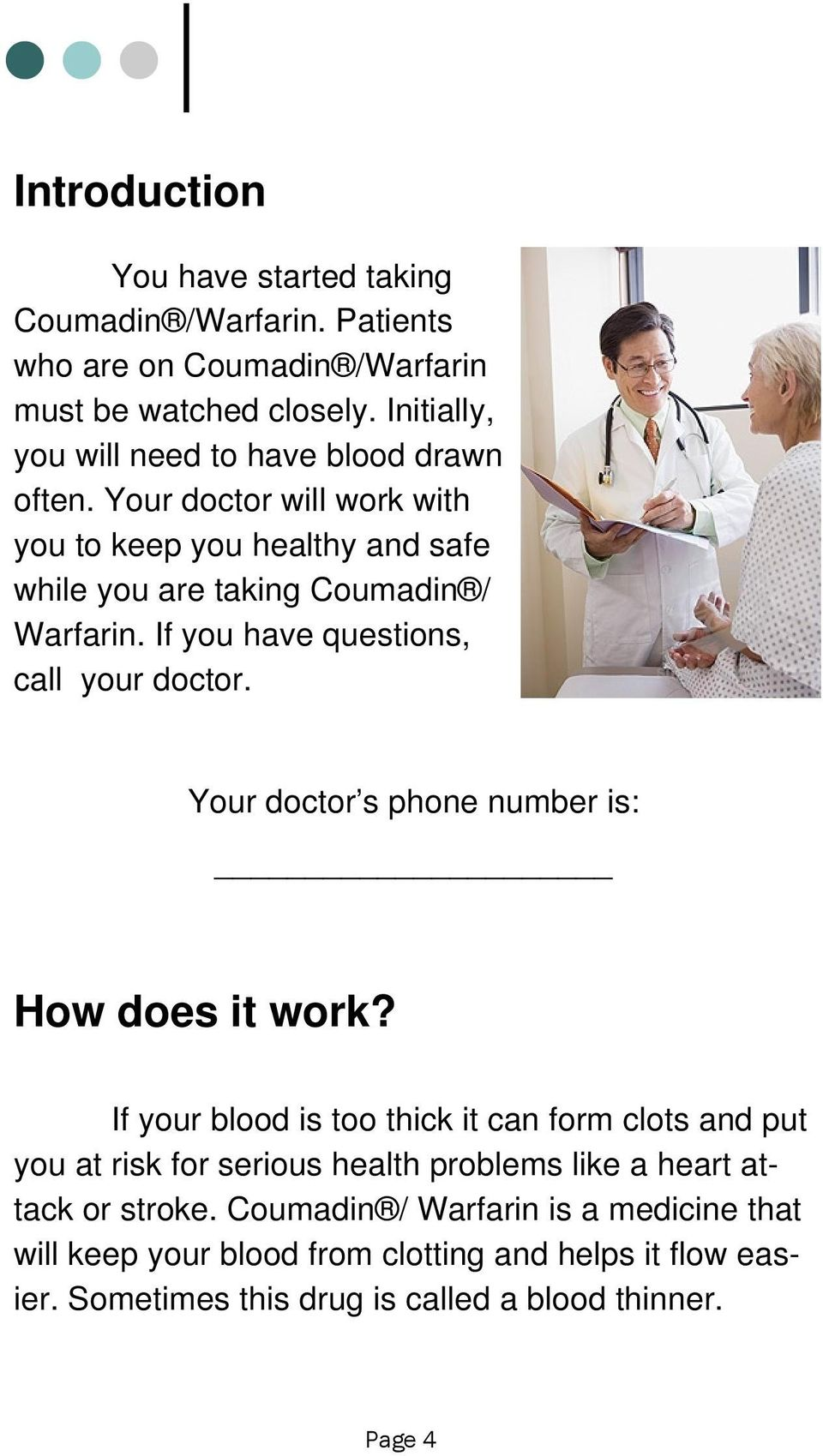 If you have questions, call your doctor. Your doctor s phone number is: How does it work?