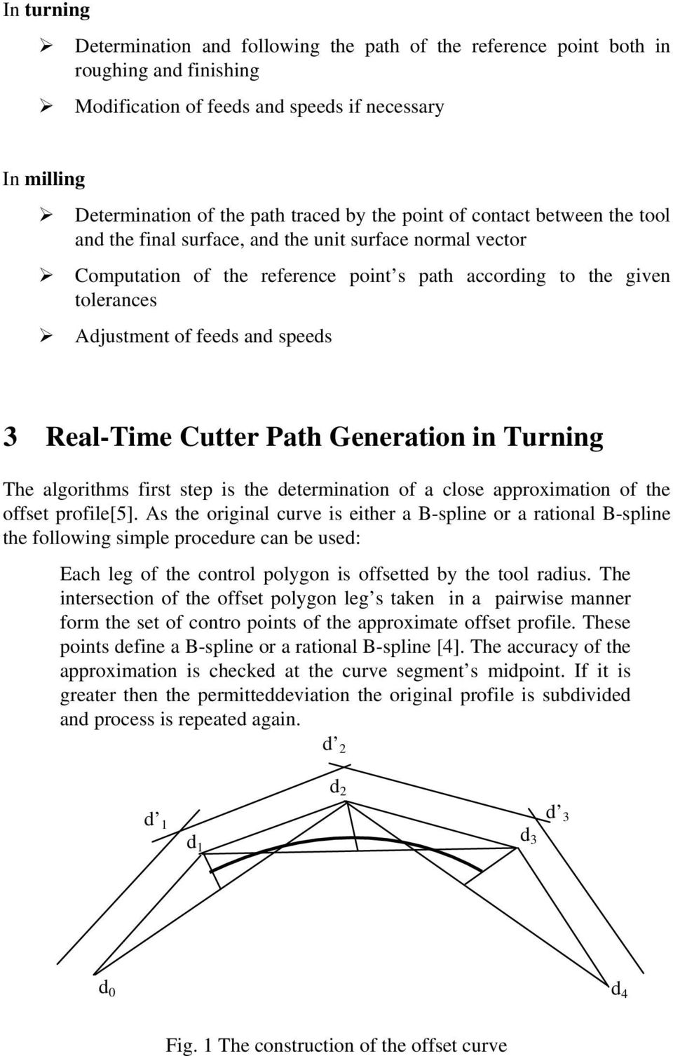 3 Real-Time Cutter Path Generation in Turning The algorithms first step is the determination of a close approximation of the offset profile[5].