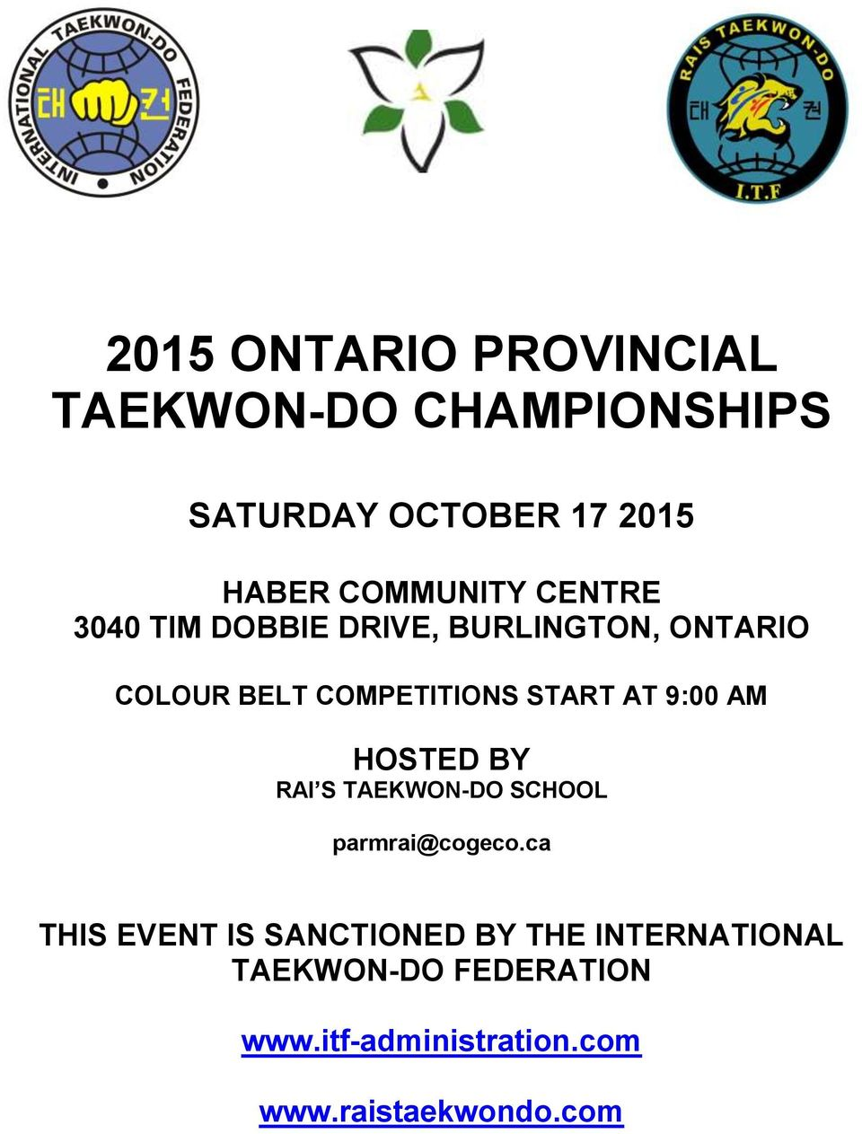 START AT 9:00 AM HOSTED BY RAI S TAEKWON-DO SCHOOL parmrai@cogeco.