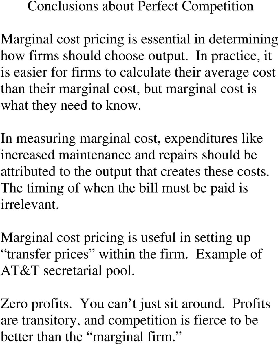 In measuring marginal cost, expenditures like increased maintenance and repairs should be attributed to the output that creates these costs.
