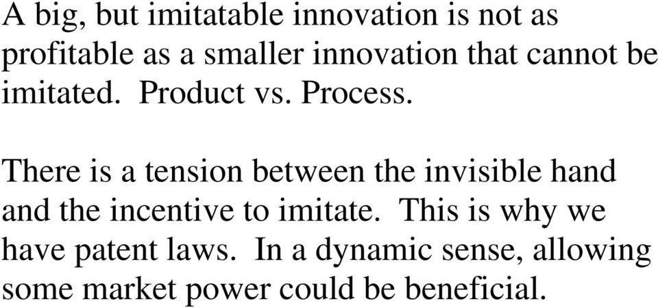 There is a tension between the invisible hand and the incentive to imitate.