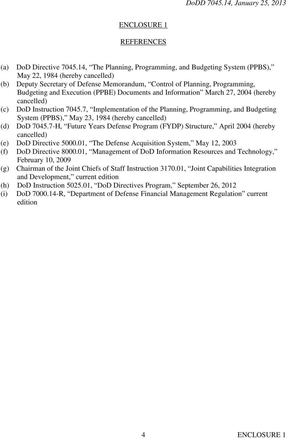 (PPBE) Documents and Information March 27, 2004 (hereby (c) cancelled) DoD Instruction 7045.