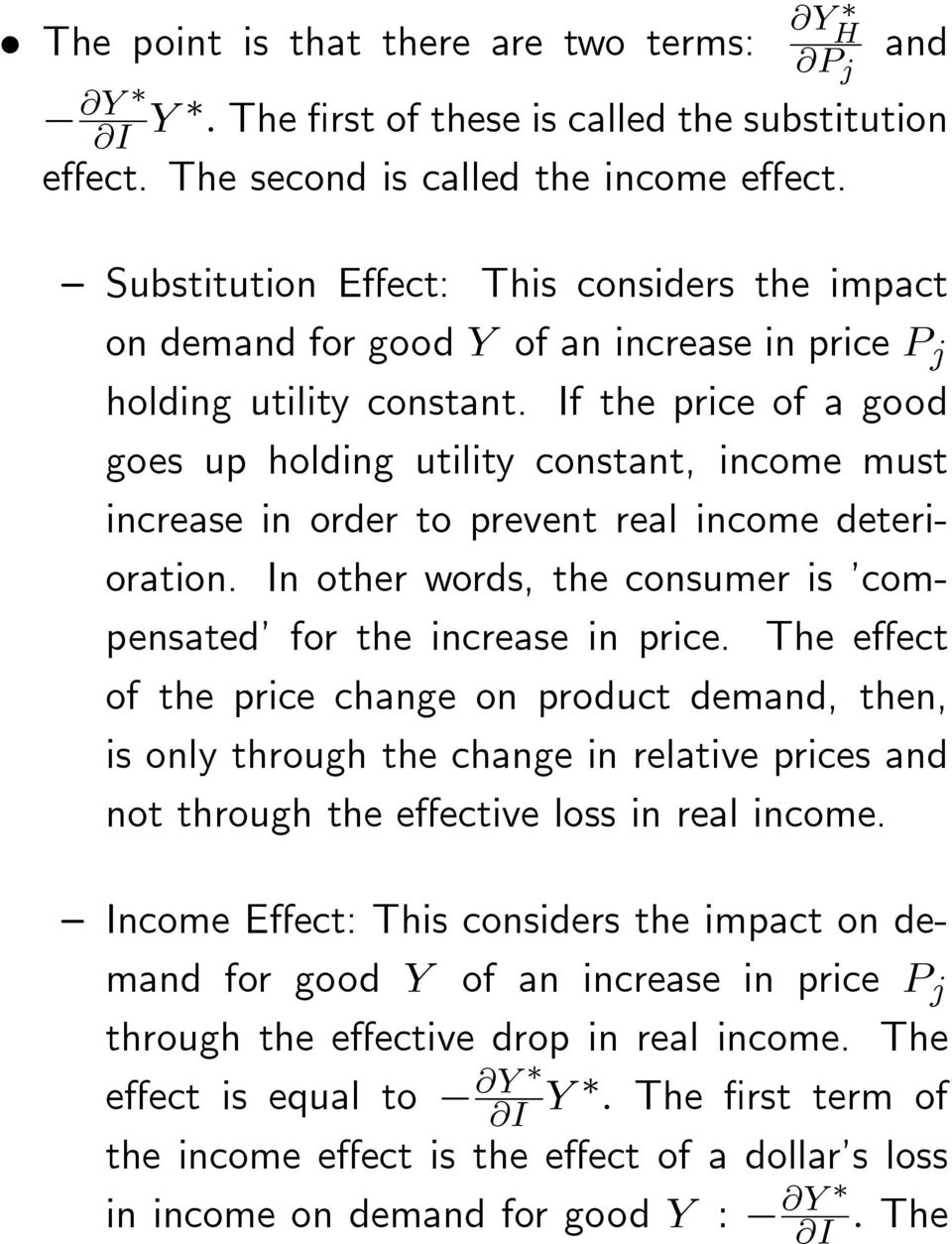 If the price of a good goes up holding utility constant, income must increase in order to prevent real income deterioration. In other words, the consumer is compensated for the increase in price.