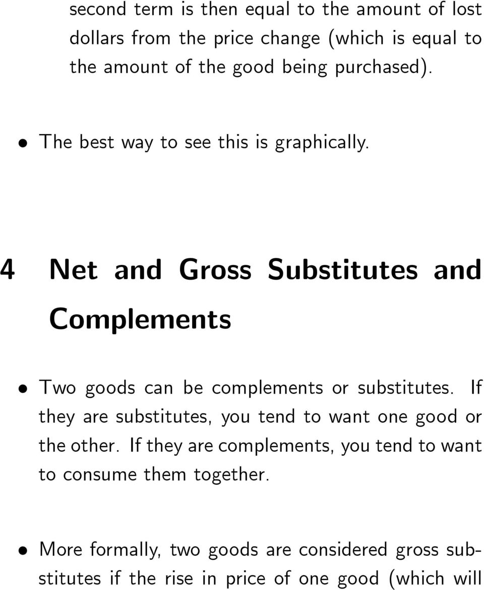 4 Net and Gross Substitutes and Complements Two goods can be complements or substitutes.