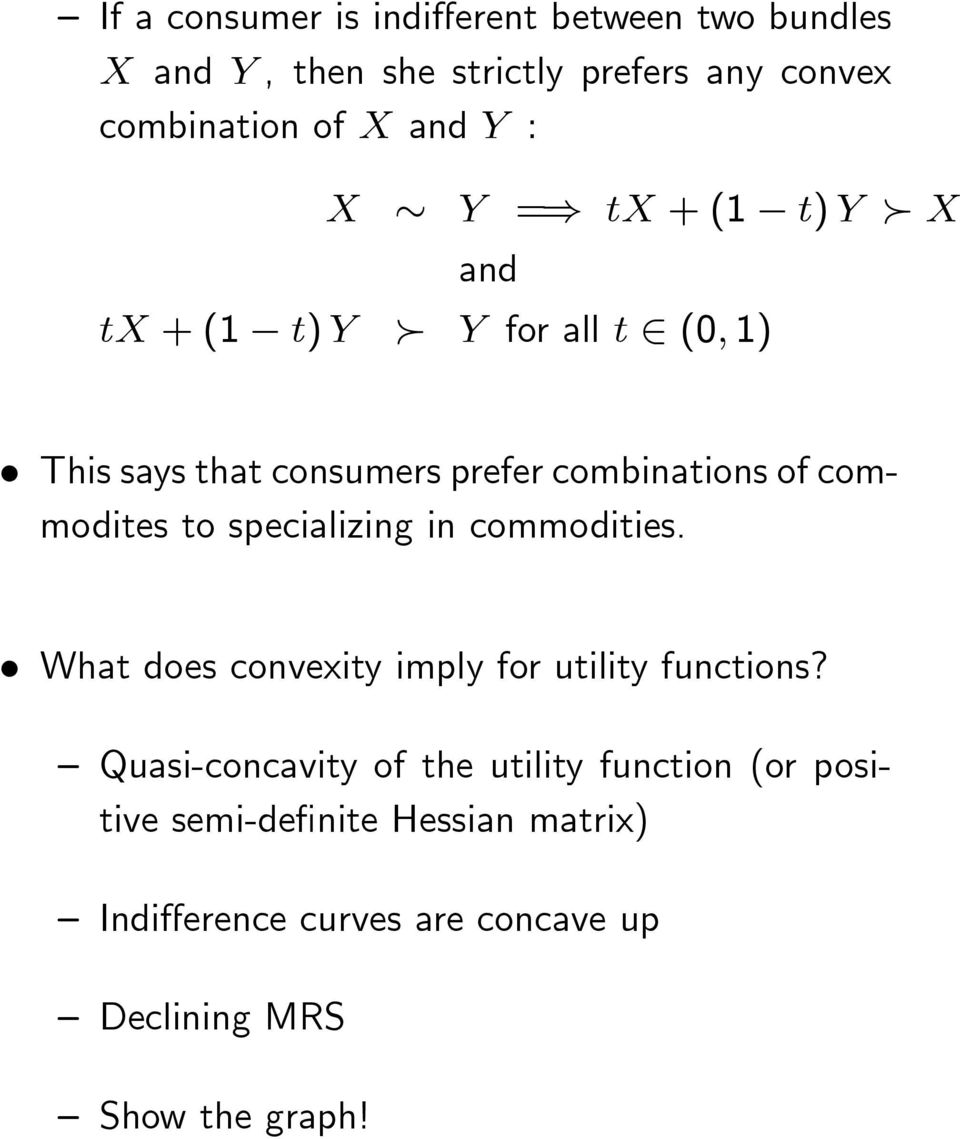 commodites to specializing in commodities. What does convexity imply for utility functions?