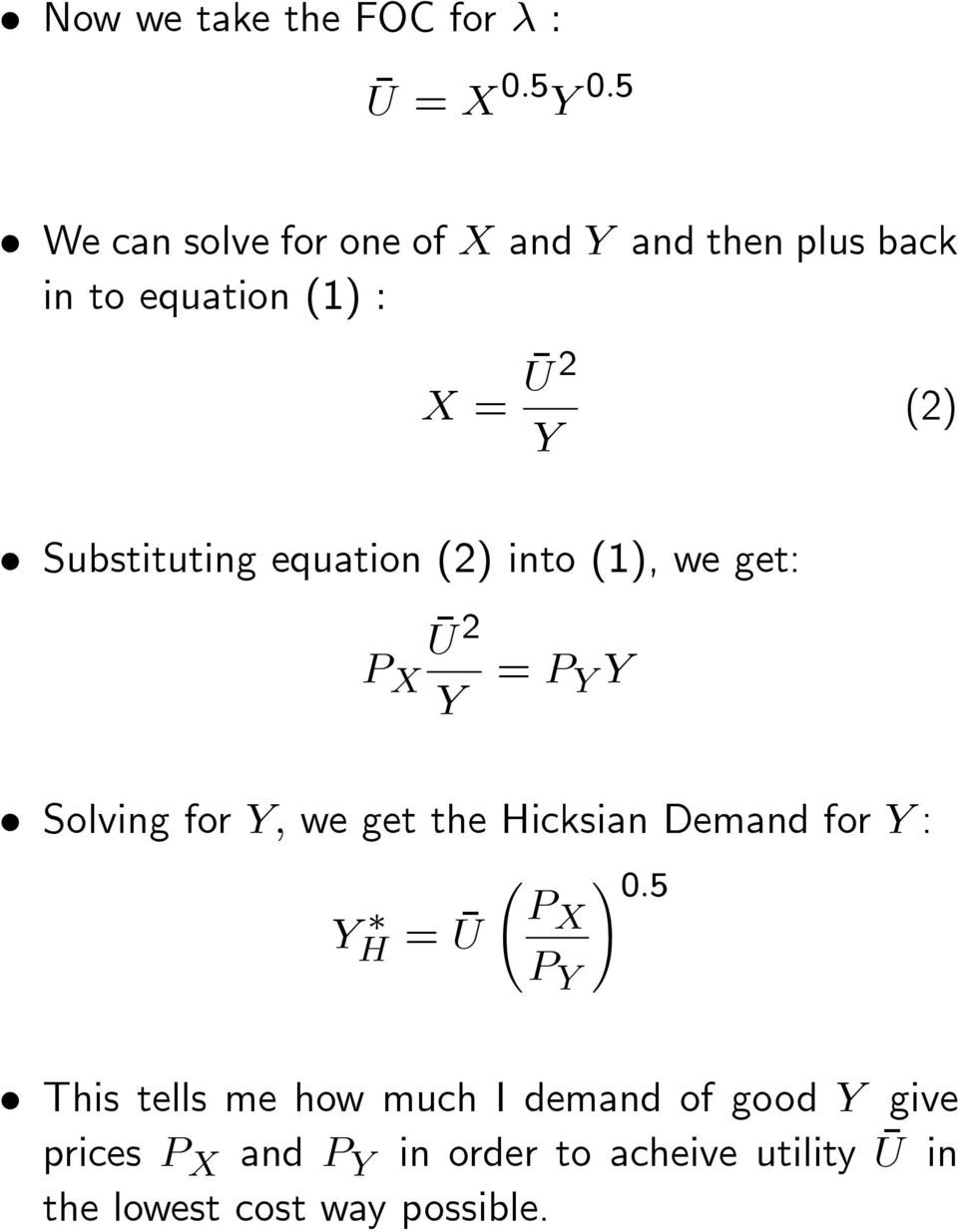 Solving for Y; we get the Hicksian Demand for Y : Y H = U P!