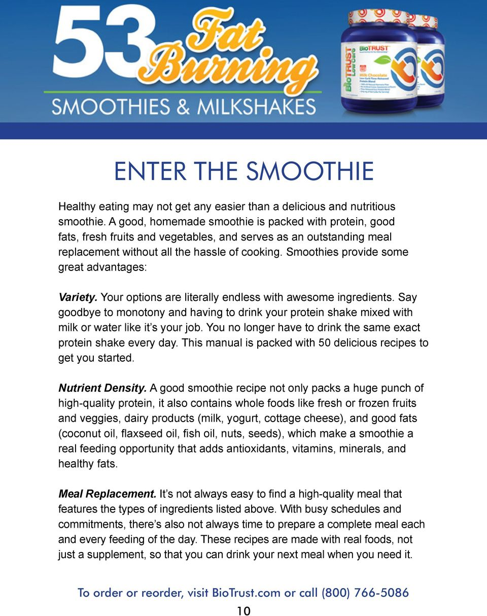 Smoothies provide some great advantages: Variety. Your options are literally endless with awesome ingredients.
