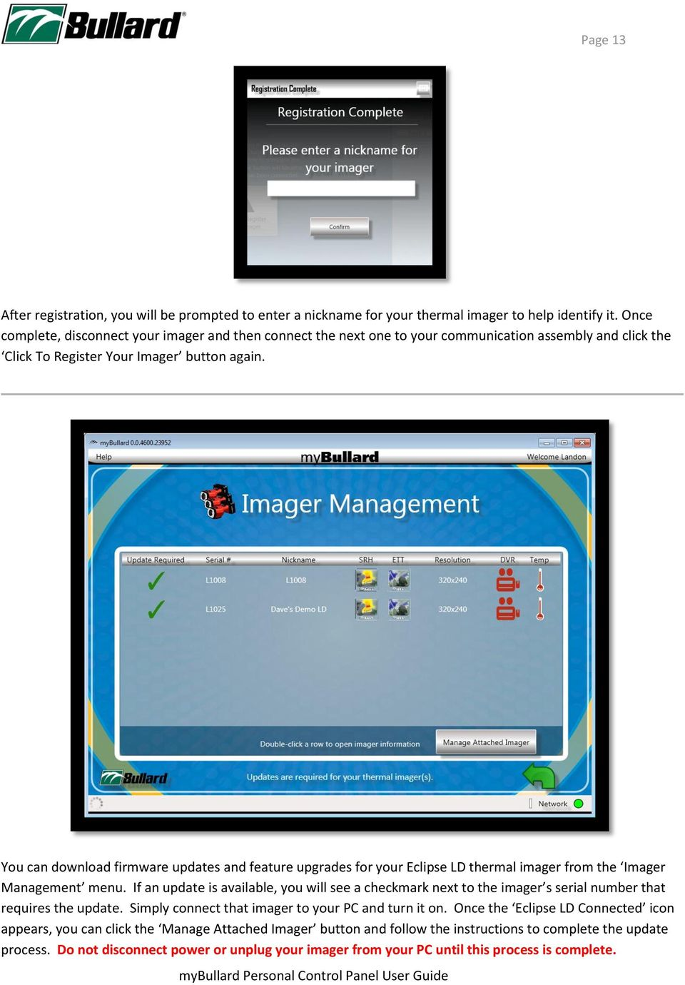 You can download firmware updates and feature upgrades for your Eclipse LD thermal imager from the Imager Management menu.