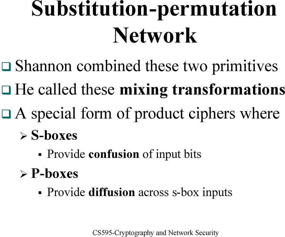 special form of product ciphers where S-boxes Provide