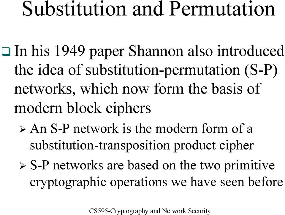 ciphers An S-P network is the modern form of a substitution-transposition product