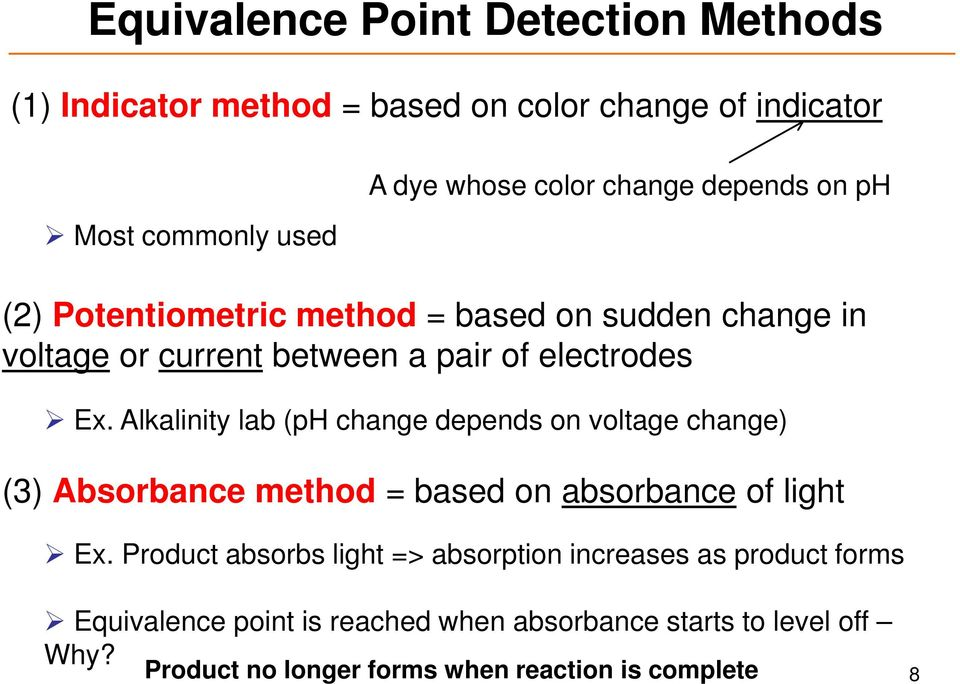 Alkalinity lab (ph change depends on voltage change) (3) Absorbance method = based on absorbance of light Ex.