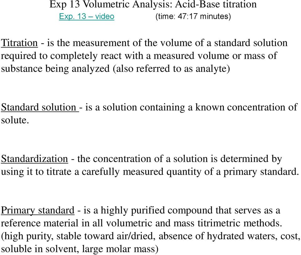 analyzed (also referred to as analyte) Standard solution - is a solution containing a known concentration of solute.