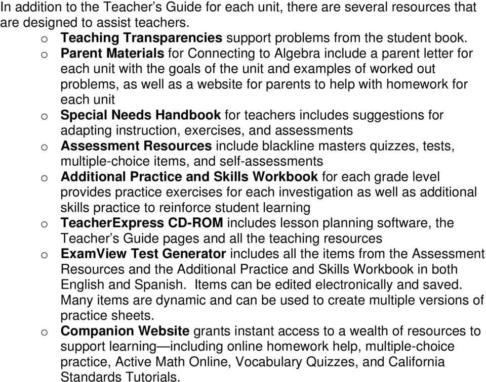 homework for each unit o Special Needs Handbook for teachers includes suggestions for adapting instruction, exercises, and assessments o Assessment Resources include blackline masters quizzes, tests,
