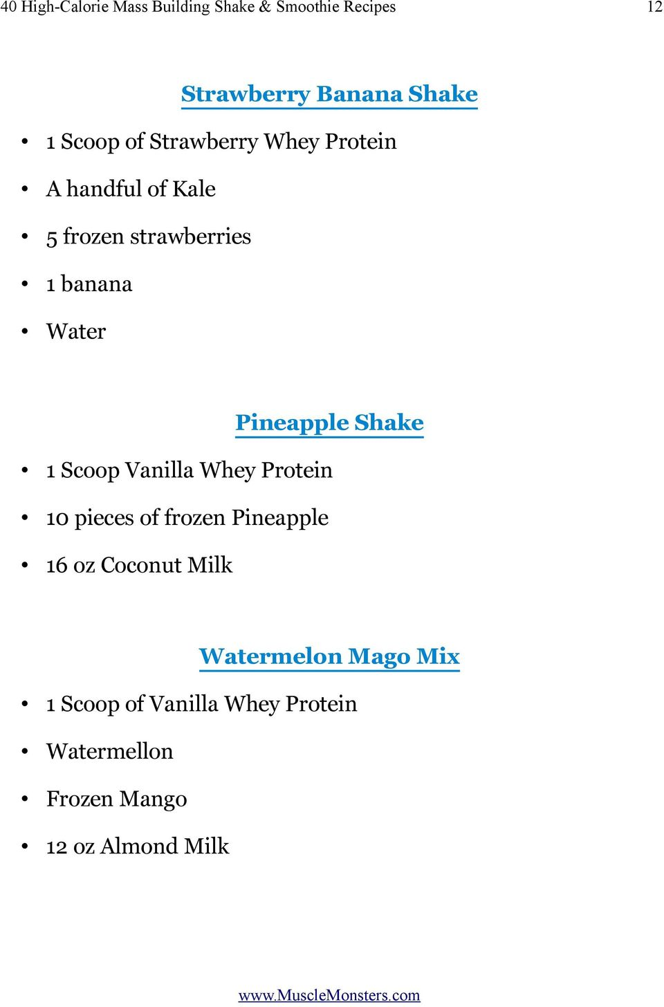 Pineapple Shake 1 Scoop Vanilla Whey Protein 10 pieces of frozen Pineapple 16 oz Coconut