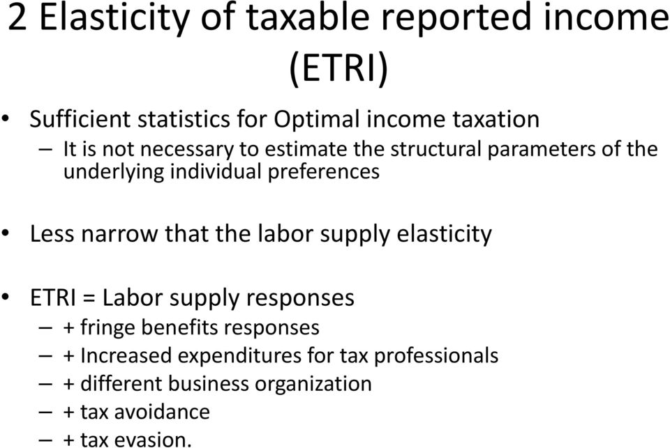 narrow that the labor supply elasticity ETRI = Labor supply responses + fringe benefits responses +