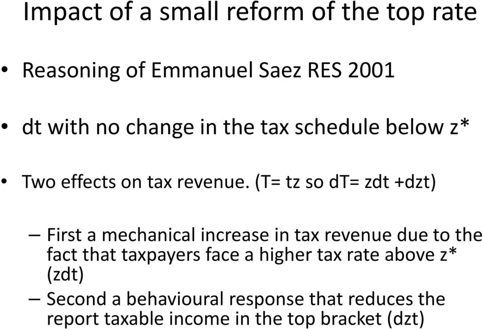 (T= tz so dt= zdt +dzt) First a mechanical increase in tax revenue due to the fact that