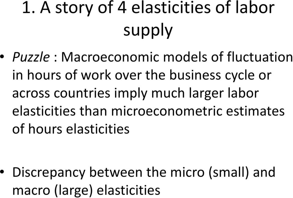 imply much larger labor elasticities than microeconometric estimates of hours