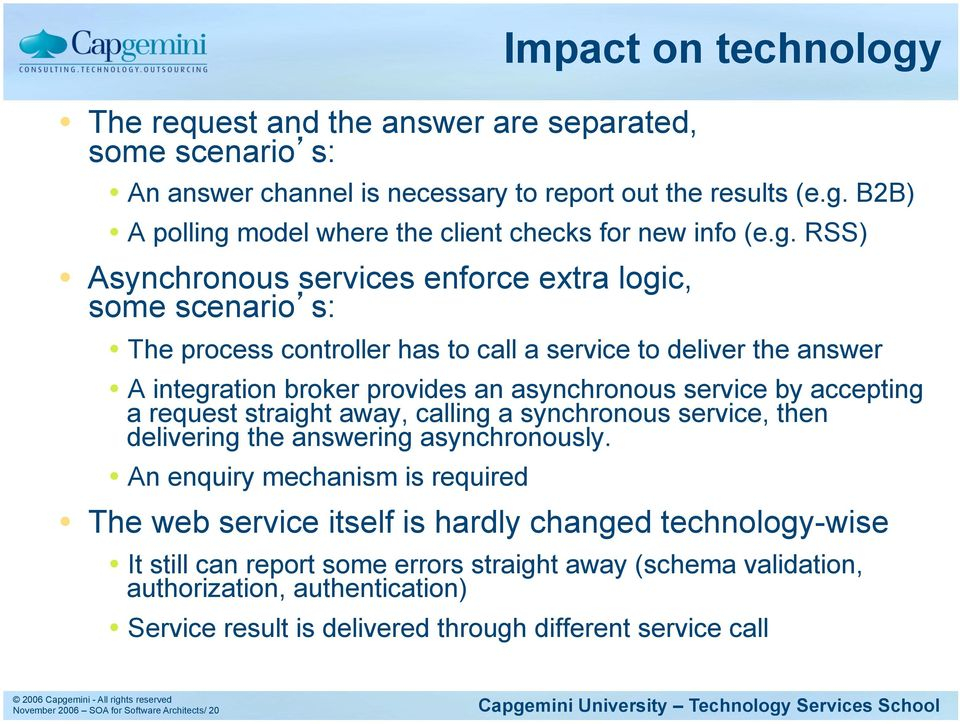 accepting a request straight away, calling a synchronous service, then delivering the answering asynchronously.